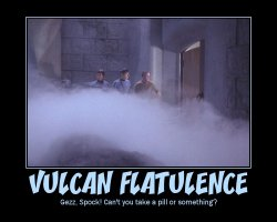 Vulcan Flatulence --- Gezz, Spock! Can't you take a pill or something?