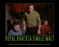Royal Brackla Single Malt --- I didn't know that much scotch could come out of one man!