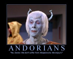 Andorians --- No doctor. We don't suffer from Alkaptonuria. We enjoy it.