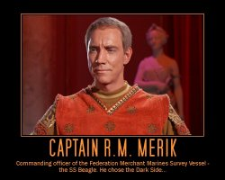 Captain R.M. Merik --- Commanding officer of the Federation Merchant Marines Survey Vessel - the SS Beagle. He chose the Dark Side...