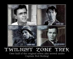 Twilight Zone Trek&#13Over half of the original seven also served under Captain Rod Serling!