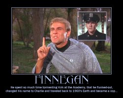 Finnegan --- He spent so much time tormenting Kirk at the Academy, that he flunked-out, changed his name to Charlie and traveled back to 1960's Earth and became a cop...