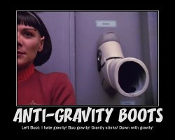 Anti-Gravity Boots --- Left Boot: I hate gravity! Boo gravity! Gravity stinks! Down with gravity!