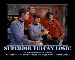 Superior Vulcan Logic --- If a widescreen version is available, full screen DVD's are as useless as you donating your brain to science, Doctor.