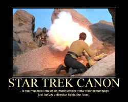 Star Trek Canon --- ...is the machine into which most writers throw their screenplays just before a director lights the fuse...