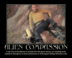 Alien Compassion --- It was nice of the Metrons to provide Kirk with good, lace-up, pro wrestling boots instead of leaving him in those pointy-toed, no arch-support having, fleet-issue ones.