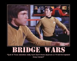 Bridge Wars --- 'Quit it! Those diskettes really hurt! Don't throw anymore or I'll tell the Captain! Crazy Vulcan!'