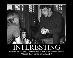 Interesting --- 'That's a pawn, Dad. What are they called on your space show?'  'We call them extras, sweetheart...'