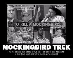 Mockingbird Trek --- As far as I can tell, a total of five Sta Trek actors had parts in this great black and white movie. Viv'la internet.