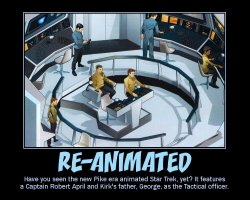 Re-Animated --- Have you seen the new Pike era animated Star Trek, yet? It features a Captain Robert April and Kirk's father, George, as the Tactical officer.