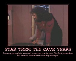 Star Trek: The Cave Years --- From commercials to a comedy series and now the next Star Trek incarnation; the caveman phenomenon is rapidly waxing old.
