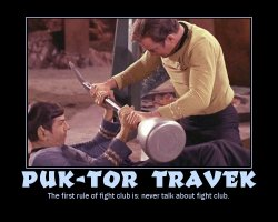 Puk-Tor Travek --- The first rule of fight club is: never talk about fight club.