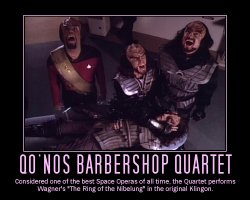 Qo'nos Barbershop Quartet --- Considered one of the best Space Operas of all time, the Quartet performs Wagner's 'The Ring of the Nibelung' in the original Klingon.
