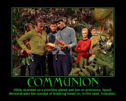 Communion --- While stranded on a primitive planet and low on provisions, Spock demonstrates the concept of breaking bread (or, in this case, fruitcake).