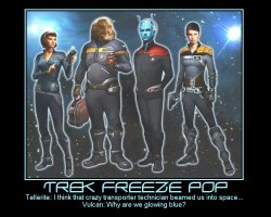 Trek Freeze Pop --- Tellerite: I think that crazy transporter technician beamed us into space...  Vulcan: Why are we glowing blue?