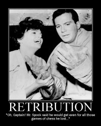 Retribution --- 'Oh, Captain! Mr. Spock said he would get even for all those games of chess he lost...'