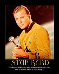 Star Bard --- 'I'll play something as soon as I get the chords down. This Romulan Banjo is a bit tricky...'