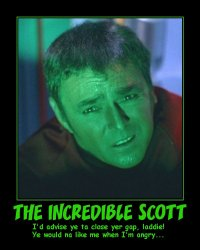 The Incredible Scott --- I'd advise ye ta close yer gap, laddie! Ye would na like me when I'm angry...