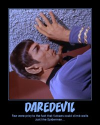 Daredevil --- Few were privy to the fact that Vulcans could climb walls just like Spiderman...