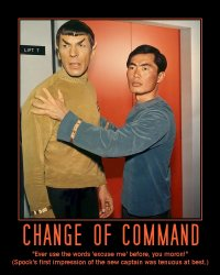 Change of Command --- 'Ever use the words 'excuse me' before, you moron!' (Spock's first impression of the new captain was tenuous at best.)