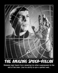 The Amazing Spider-Vulcan --- Modesty kept Spock from revealing his other superpowers to the rest of the crew. Like his ability to spin a perfect web...